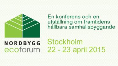 Nordbygg EcoForum – En konferens och en utställning om framtidens hållbara samhällsbyggande